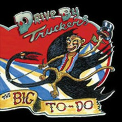 The Big To-Do - Drive By Truckers