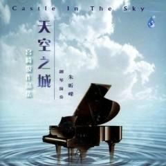 天空之城 / Castle In The Sky / Thiên Không Chi Thành - Chu Hân Vanh