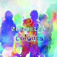 Colours - Blu-BiLLioN