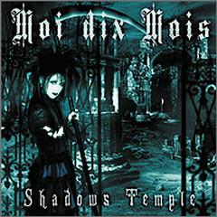 Shadows Temple - Moi dix Mois