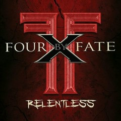 Relentless - Four By Fate