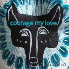 Spirit Animal EP - Courage My Love