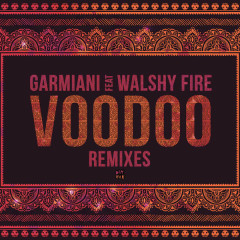Voodoo (Remixes) (Single) - Garmiani, Walshy Fire