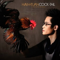 Cock-Tail - Hà Anh Tuấn
