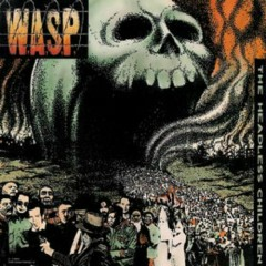 The Headless Children (Remastered 1998) - W.A.S.P.