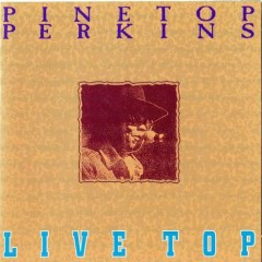 Live Top - Pinetop Perkins