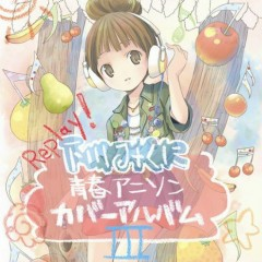 Replay! ~Shimokawa Mikuni Seishun Anisong Cover III~ - Mikuni Shimokawa