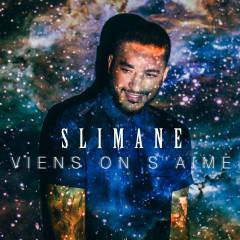 Viens On S'aime (Single) - Slimane