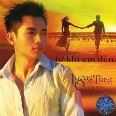 Từ Khi Em Đến - Lương Tùng Quang