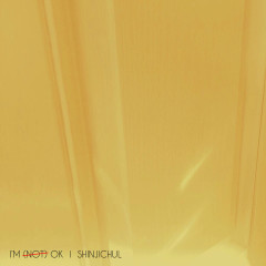 I'm (Not) Ok (Single) - Shin Ji Chul