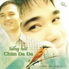 Chọn Lọc 5 - Tiếng Hát Chim Đa Đa - Quang Linh