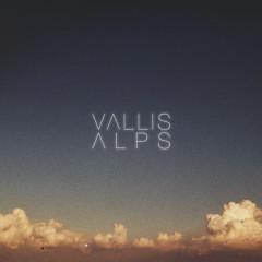 Vallis Alps - Vallis Alps