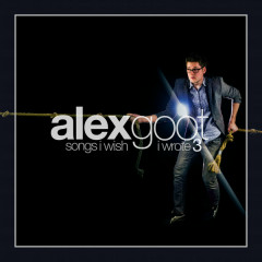 Songs I Wish I Wrote, Vol. 3 - Alex Goot