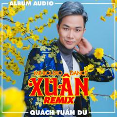Xuân Remix 2017 - Quách Tuấn Du