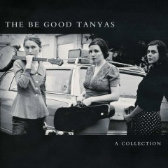 A Collection - The Be Good Tanyas
