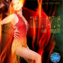 Dancing All Night (Khiêu Vũ Top Hits)