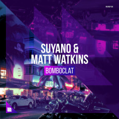 Bomboclat (Single) - Suyano, Matt Watkins
