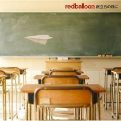 Tabidachi no Hi ni - Redballoon