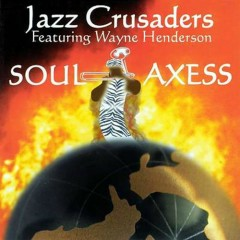 SOUL AXESS - Jazz Crusaders