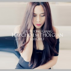 Hãy Cho Em Thời Gian (Single) - Lưu Hương Giang