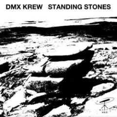 Standing Stones - DMX Krew