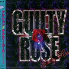 Guilty Rose - ACTION!