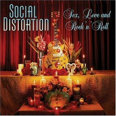 Sex, Love and Rock n Roll - Social Distortion