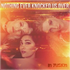Nothing Ever Knocked Us Over (Single)