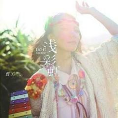 浅彩虹 / Cầu Vòng Nhạt - Tào Phương