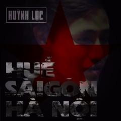 Huế Sài Gòn Hà Nội (Single) - Huỳnh Lộc
