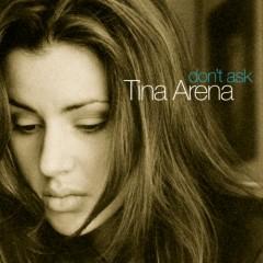 Don't Ask - Tina Arena