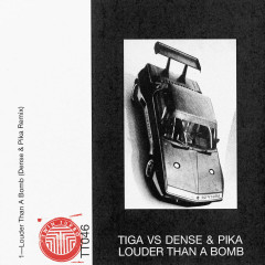 Louder Than A Bomb (Dense & Pika Remix) (Single) - Tiga