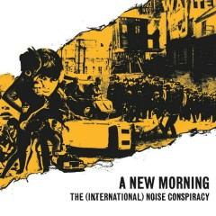A New Morning, Changing Weather - The (International) Noise Conspiracy