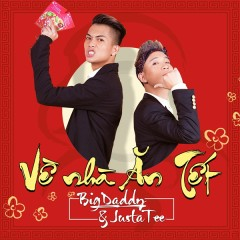 Về Nhà Ăn Tết (The Remix 2016 Version) (Single) - BigDaddy, JustaTee