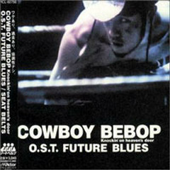 Cowboy Bebop Knockin' on heaven's door, FUTURE BLUES (CD2) - Yoko Kanno