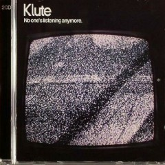 No One's Listening Anymore (CD2) - Klute