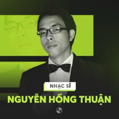 Những Sáng Tác Hay Nhất Của Nguyễn Hồng Thuận