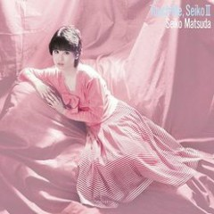 Touch Me, Seiko II - Seiko Matsuda
