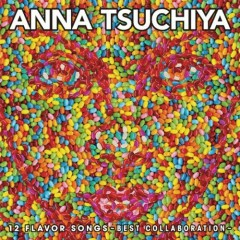 12 Flavor Songs - Best Collaboration -  - Anna Tsuchiya