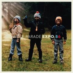 Expo 86 - Wolf Parade