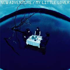 NEW ADVENTURE - My Little Lover