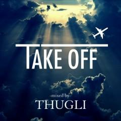 Take Off (CD1) - ThugLi