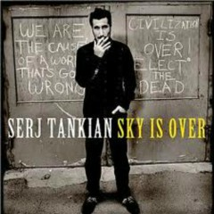 Sky Is Over - Serj Tankian