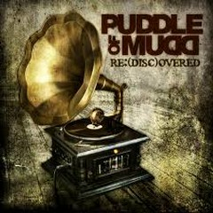 Re(Disc)overed - Puddle Of Mudd