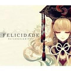 FELICIDADE - Hatsunetsumiko's