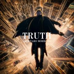 TRUTH - Shotaro Morikubo