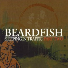 Sleeping In Traffic (Part Two) - Beardfish