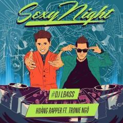 Sexy Night - Hoàng Rapper,Tronie Ngô