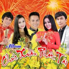 Chúc Xuân Phát Tài - Huỳnh Nguyễn Công Bằng,Lê Sang,Trường Sơn,Lưu Ánh Loan,Dương Hồng Loan