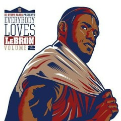Everybody Loves LeBron (CD1)